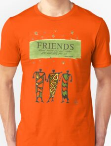 Friends Stand Beside You T-Shirt T-Shirt