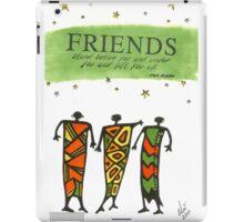 Friends Stand Beside You T-Shirt iPad Case/Skin