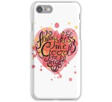 Always kiss me goodnight iPhone Case/Skin