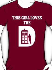 This Girl Loves The D....DR WHO T-Shirt
