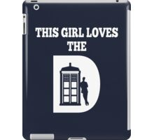 This Girl Loves The D....DR WHO iPad Case/Skin