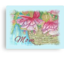 Fuschia Basket For Mom Canvas Print