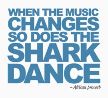 Dancing Sharks - When the music changes.... One Piece - Short Sleeve