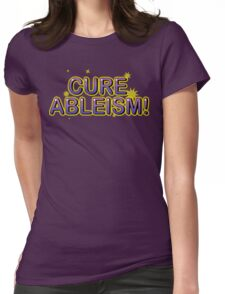 Cure Ableism! Womens Fitted T-Shirt