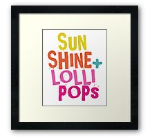 Fun Quotes - Sunshine + Lollipops Framed Print