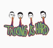 Talking is Hard by EgomanticLizard