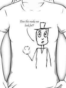 Make Me Look Fat T-Shirt
