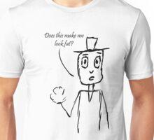 Make Me Look Fat Unisex T-Shirt