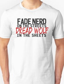 Fade Nerd on the Streets, Dread Wolf in the Sheets T-Shirt