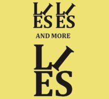 Lies, Lies and More Lies T-Shirt