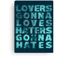 Lovers Gonna Love Typography Canvas Print