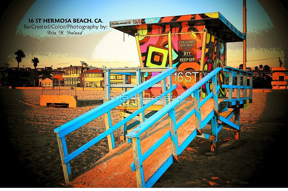 16 ST Hermosa Beach, CA./ Collection.. by Rita  H. Ireland