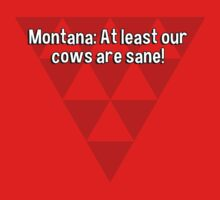 Montana: At least our cows are sane! by margdbrown