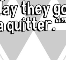 "Morning people: ""Early to bed and early to rise makes a man healthy' wealthy' and wise.""Night people: ""Anybody who goes to bed the same day they got up is a quitter."" Sticker"