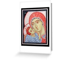 the Virgin of Tenderness and the Child Jesus Greeting Card