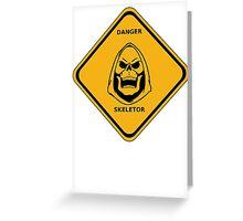 SKELETOR DANGER SIGN Greeting Card