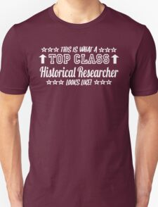 This Is What A Top Class Historical Researcher Looks Like T-Shirt