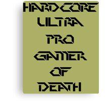hardcore gamer Canvas Print