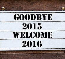 Inspirational message - Goodbye 2015 Welcome 2016 by Stanciuc