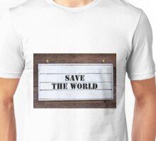 Inspirational message - Save The World Unisex T-Shirt