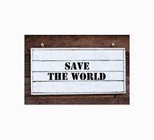 Inspirational message - Save The World Unisex T-Shirt