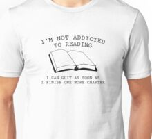 I'm Not Addicted To Reading Unisex T-Shirt
