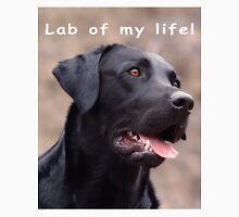 Lab of my life! Unisex T-Shirt