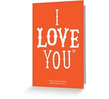 I Love You* Greeting Card