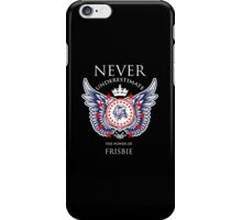 Never Underestimate The Power Of Frisbie - Tshirts & Accessories iPhone Case/Skin