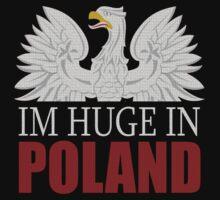 Im Huge in Poland  by PolishArt