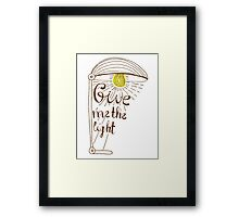Give me the light. Hand drawn lettering Framed Print