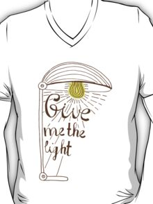 Give me the light. Hand drawn lettering T-Shirt