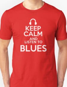 Keep calm and listen to Blues T-Shirt