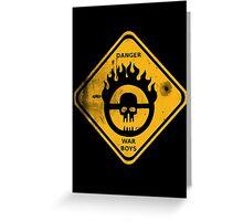 WAR BOYS DANGER ROAD SIGN - BULLET EDITION Greeting Card