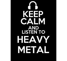 Keep calm and listen to Heavy metal Photographic Print