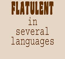 Flatulent In Several Languages Unisex T-Shirt