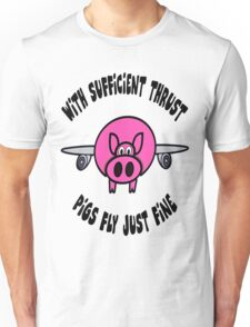 Pigs Fly Fine Unisex T-Shirt