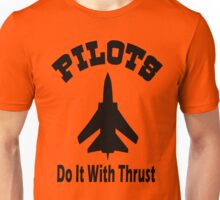 Pilots Do It With Thrust Unisex T-Shirt