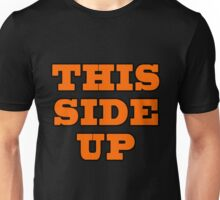 This Side Up Unisex T-Shirt