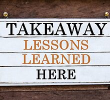 Inspirational message - Takeaway Lessons Learned Here by Stanciuc