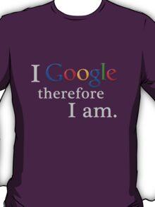 I Google (for black) T-Shirt