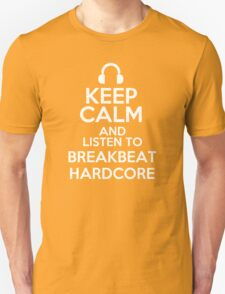 Keep calm and listen to Breakbeat hardcore T-Shirt