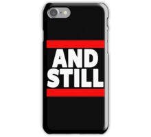 And Still Champion iPhone Case/Skin