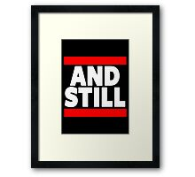 And Still Champion Framed Print