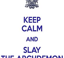 Keep Calm and Slay the Archdemon by PhoenixDagger