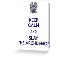 Keep Calm and Slay the Archdemon Greeting Card