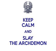 Keep Calm and Slay the Archdemon Photographic Print