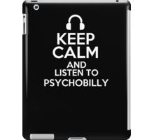 Keep calm and listen to Psychobilly iPad Case/Skin