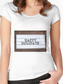 Inspirational message - Happy Holidays Women's Fitted Scoop T-Shirt