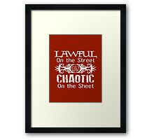 Lawful on the Street Chaotic on the Sheet Framed Print